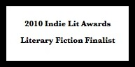 2010 Indie Lit Awards Lit Fic Finalist