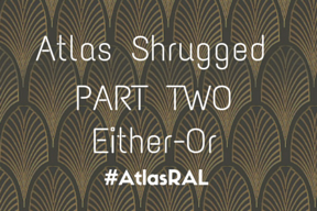 Atlas Shrugged PT 2