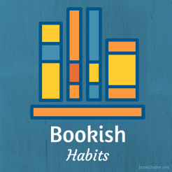 Bookish Habits